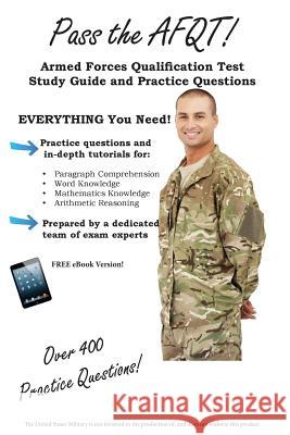Pass the Afqt Armed Forces Qualification Test Study Guide and Practice Questions  9781480082076
