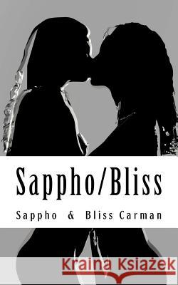 Sappho/Bliss: Homoerotic Poetry from Ancient & Victorian Times Sappho Sappho 9781480094994