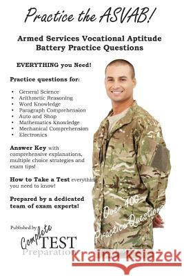 Practice the ASVAB: Armed Services Vocational Aptitude Battery Practice Questions  9781480101142