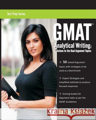 GMAT Analytical Writing: Solutions to the Real Argument Topics Vibrant Publishers 9781480129610
