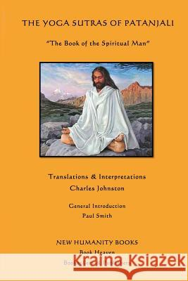 The Yoga Sutras of Patanjali: The Book of the Spiritual Man Patanjali                                Charles Johnston Paul Smith 9781480220034