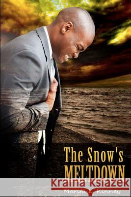 The Snow's Meltdown Marita L. Kinney 9781480256255