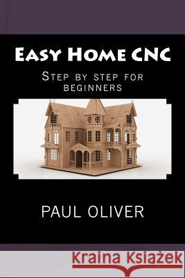 Easy Home Cnc Paul Oliver 9781480291867