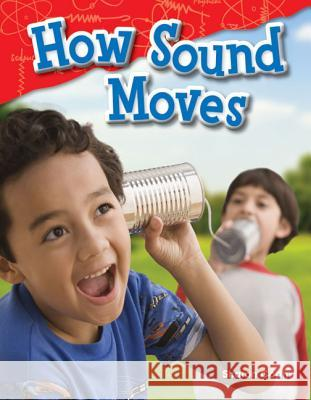How Sound Moves (Grade 1) Sharon Coan 9781480745643 Teacher Created Materials