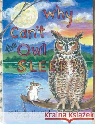 Why Can't the Owl Sleep? Cynthia Baker 9781480815216