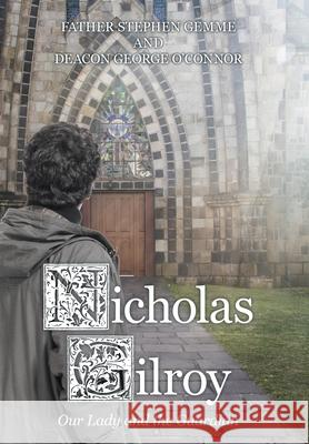 Nicholas Gilroy: Our Lady and the Guardian Father Stephen                           Deacon George 9781480844858