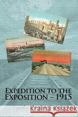 Expedition to the Exposition - 1915 Cynthia Canfield Barnes 9781480911000