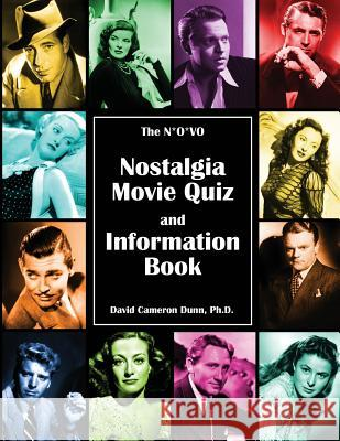 The N*o*vo Nostalgia Movie Quiz and Information Book Ph. D. David Cameron Dunn 9781480969162