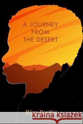 A Journey from the Desert Bijay Banthia 9781480995536