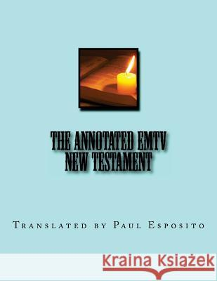 The Annotated Emtv New Testament: Full Size 8.5
