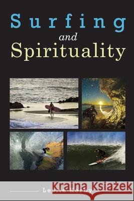 Surfing and Spirituality Leslie Kerby 9781481075282