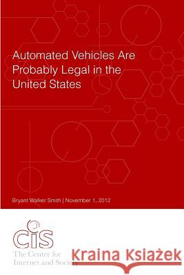 Automated Vehicles Are Probably Legal in the United States Bryant Walker Smith 9781481135177