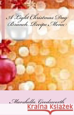 A Light Christmas Day Brunch Recipe Menu Marshella Goodsworth 9781481186278