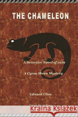 The Chameleon: A Cyrus Skeen Mystery Edward Cline 9781481212625 Createspace
