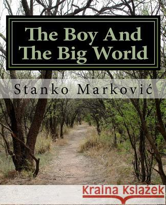 The Boy and the Big World MR Stanko Markovic 9781481274166