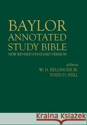 Baylor Annotated Study Bible W. H. Bellinger Todd D. Still 9781481308250