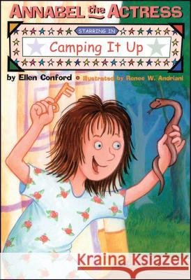 Annabel the Actress Starring in Camping It Up Ellen Conford Renee W. Andriani 9781481401470 Simon & Schuster Books for Young Readers