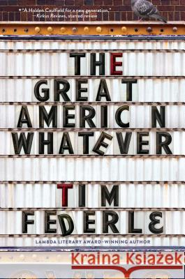 The Great American Whatever Tim Federle 9781481404099