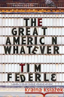 The Great American Whatever Tim Federle 9781481404105