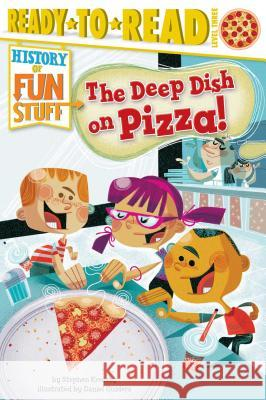The Deep Dish on Pizza! Stephen Krensky Daniel Guidera 9781481420556