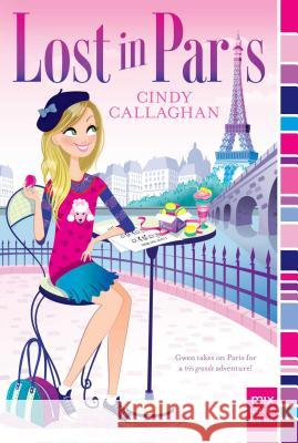 Lost in Paris Cindy Callaghan 9781481426015