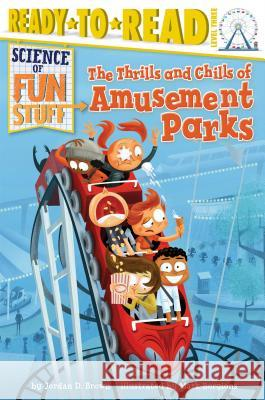 The Thrills and Chills of Amusement Parks Jordan D. Brown Mark Borgions 9781481428583