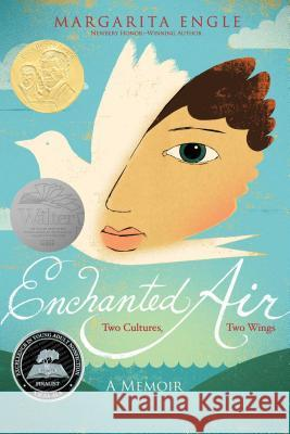 Enchanted Air: Two Cultures, Two Wings: A Memoir Margarita Engle Edel Rodriguez 9781481435239
