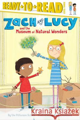 Zach and Lucy and the Museum of Natural Wonders Pifferson Sisters                        Mark Chambers The Pifferso 9781481439350