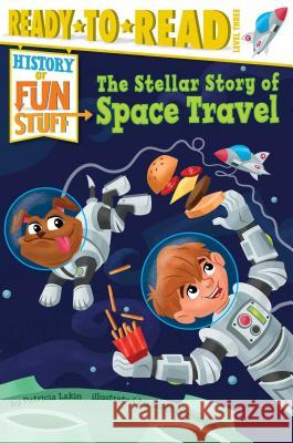 The Stellar Story of Space Travel Patricia Lakin Scott Burroughs 9781481456234