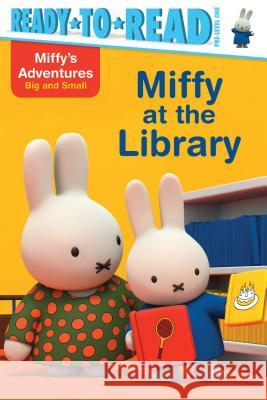 Miffy at the Library Maggie Testa 9781481469319