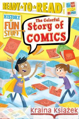 The Colorful Story of Comics Patricia Lakin Rob McClurkan 9781481471442
