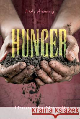 Hunger: A Tale of Courage Donna Jo Napoli 9781481477499