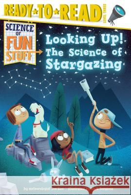 Looking Up!: The Science of Stargazing Joe Rao Mark Borgions 9781481479189 Simon Spotlight
