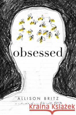 Obsessed: A Memoir of My Life with Ocd Allison Britz 9781481489195