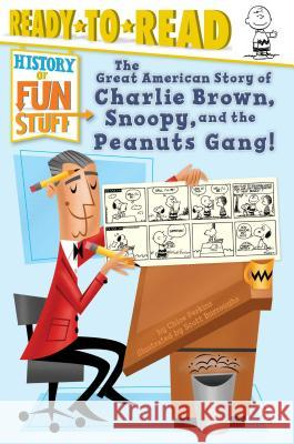 The Great American Story of Charlie Brown, Snoopy, and the Peanuts Gang! Chloe Perkins Scott Burroughs 9781481495530