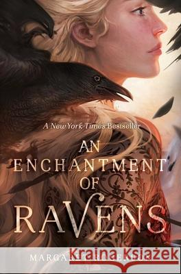 An Enchantment of Ravens Margaret Rogerson 9781481497596