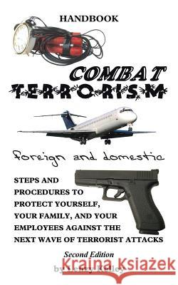 Combat Terrorism - Foreign and Domestic Lenzy Kelley 9781481742443