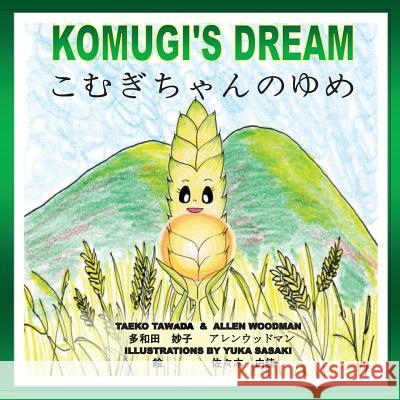Komugi's Dream Mrs Taeko Tawada MR Allen Woodman Mrs Yuka Sasaki 9781481811101