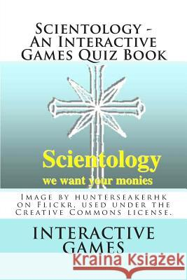 Scientology - An Interactive Games Quiz Book Interactive Games 9781481836753