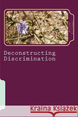 Deconstructing Discrimination Mirjam Holleman 9781481839150
