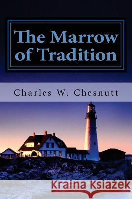 The Marrow of Tradition Charles W. Chesnutt Tapani Ryhanen Mikko A. Uusitalo 9781481862097