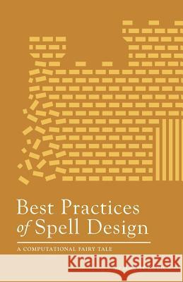 Best Practices of Spell Design Jeremy Kubica 9781481921916
