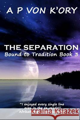 Bound to Tradition: The Separation A. P. Vo Tapani Ryhanen Mikko A. Uusitalo 9781481927307