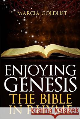 Enjoying Genesis: The Bible in Rhyme Marcia Goldlist 9781481927703