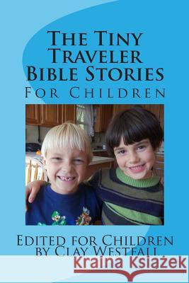 Tiny Traveler Children's Bible Stories Clay Westfall 9781481996679