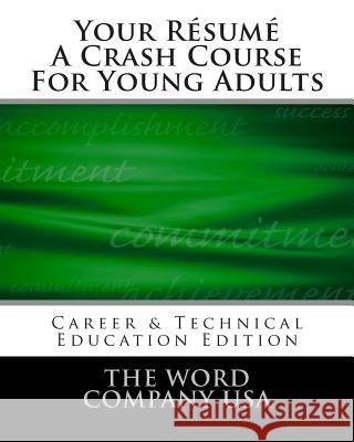 Your Resume: A Crash Course for Young Adults Gretchen Slinker Jones 9781482001792