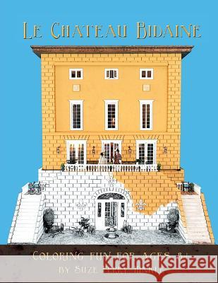Le Chateau Bidaine: Coloring Fun for Ages 8+ / Le Plaisir de Colorier Pour Les Enfants D Suze Perry-Hinkle Marybeth Adkins 9781482002256