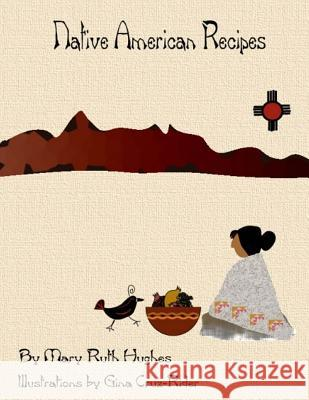 Native American Recipes Mary Ruth Hughes Gina Cruz-Rider 9781482017014