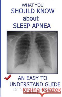 What You Should Know about Sleep Apnea: An Easy to Understand Guide Difilippo Dr Nicholas 9781482025156
