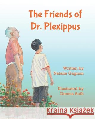 The Friends of Dr. Plexippus Natalie Gagnon 9781482032994